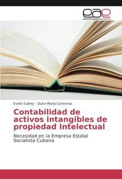 portada Contabilidad de activos intangibles de propiedad Intelectual: Necesidad en la Empresa Estatal Socialista Cubana (Spanish Edition)