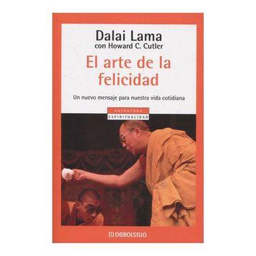 Libro El Arte De La Felicidad Dalai Lama Howard C Cutler Isbn 9789586393584 Comprar En Buscalibre