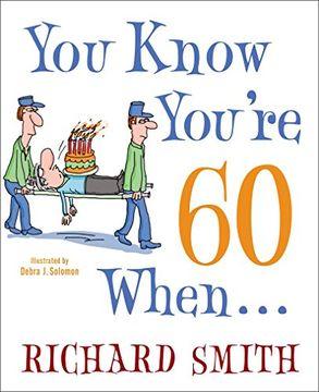 portada You Know You're 60 When. (libro en Inglés)