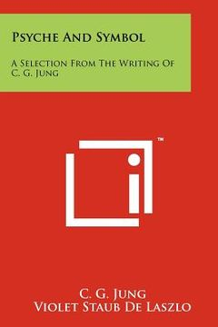 portada psyche and symbol: a selection from the writing of c. g. jung