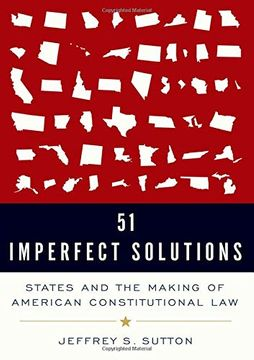 portada 51 Imperfect Solutions: States and the Making of American Constitutional law (libro en Inglés)