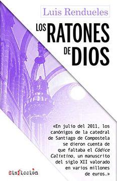 portada Los Ratones de Dios: Los Secretos del Robo del Códice Calixtino de la Catedral de Santiago: 3 (Sinficción)