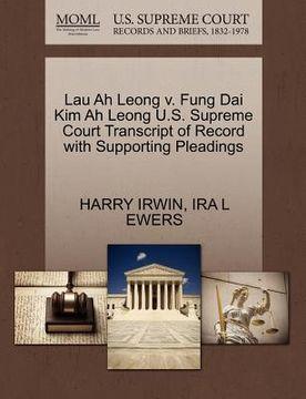 portada lau ah leong v. fung dai kim ah leong u.s. supreme court transcript of record with supporting pleadings