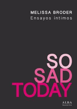 portada So sad Today: Ensayos Íntimos