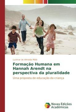 portada Formação Humana em Hannah Arendt na perspectiva da pluralidade: Uma proposta de educação da criança (Portuguese Edition)