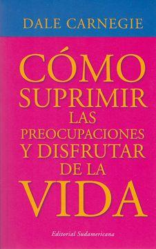 portada Como Suprimir Las Preocupaciones (libro en Espanol)
