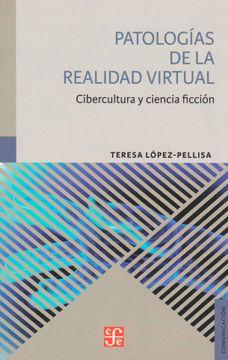 portada Patologías de la Realidad Virtual: Cibercultura y Ciencia Ficción
