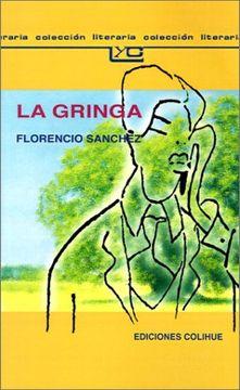 Libro Gringa La Florencio Sanchez Isbn 9789505811243 Comprar En Buscalibre