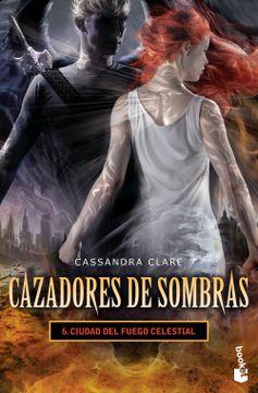 portada Cazadores de Sombras 6. Ciudad del Fuego Celestial