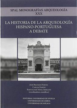 portada La Historia de la Arqueología Hispano-Portuguesa a Debate