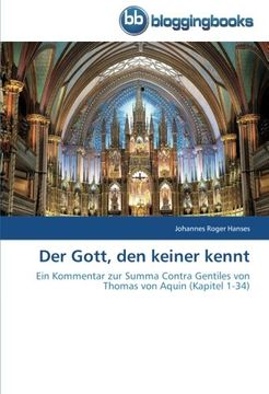 portada Der Gott, den keiner kennt: Ein Kommentar zur Summa Contra Gentiles von Thomas von Aquin (Kapitel 1-34)