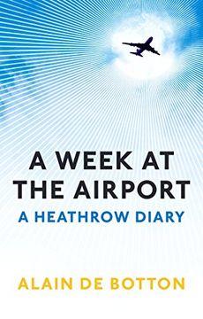 portada A Week at the Airport: A Heathrow Diary