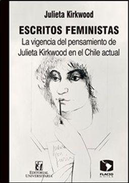 portada Escritos Feministas. La Vigencia del Pensamiento de Julieta Kirkwood en el Chile Actual