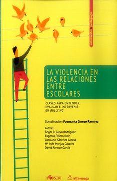 portada La Violencia en las Relaciones Entre Escolares. Claves Para Entender, Evaluar e Intervenir en Bullying