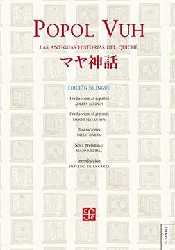 portada Popol Vuh. Las Antiguas Historias del Quiché. Edición Bilingüe