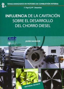 portada Influencia de la Cavitación Sobre el Desarrollo del Chorro Diesel (Temas Avanzados en Motores de Combustión Interna)