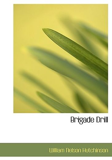 brigade drill (large print edition)