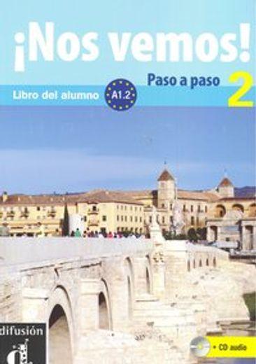 Nos Vemos! Paso a Paso 2. Nivel A1. 2. Libro del Alumno y Cuaderno de Ejercicios + cd (Ele - Texto Español)