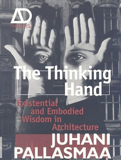 the thinking hand,existential and embodied wisdom in architecture