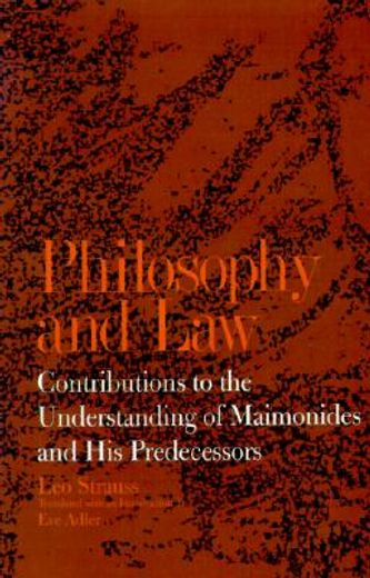 philosophy and law,contributions to the understanding of maimonides and his predecessors