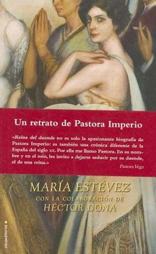 Reina del duende: La vida, los amores y el arte de una mujer apasionada, Pastora Imperio