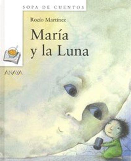 María y la Luna (Primeros Lectores (1-5 Años) - Sopa De Cuentos)