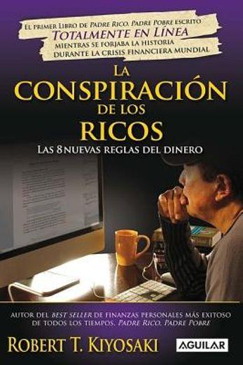 La Conspiración De Los Ricos, Las 8 Nuevas Reglas Del Dinero / The 8 New Rules Of Money