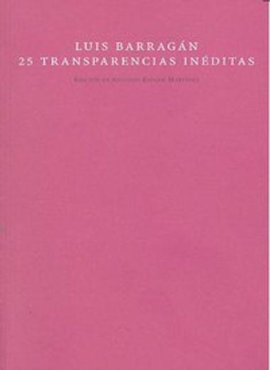 Luis Barragán. 25 Transparencias Inéditas (Mudito & Co.)