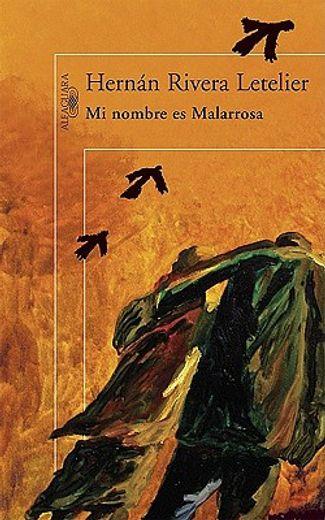 mi nombre es malarrosa/ my name is malarrosa