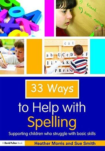 33 ways to help with spelling,supporting children who struggle with basic skills