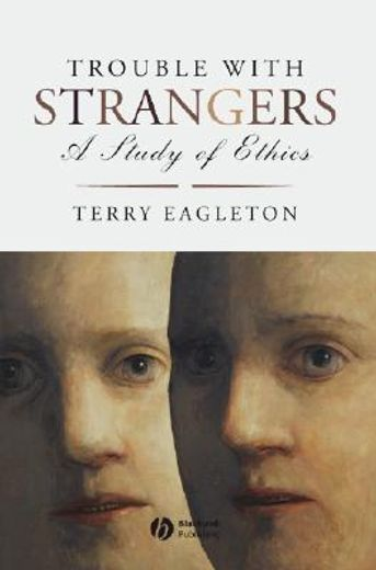 trouble with strangers,a study of ethics