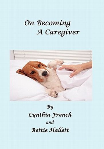 on becoming a caregiver,as told to bettie hallett