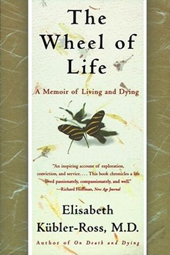 the wheel of life,a memoir of living and dying