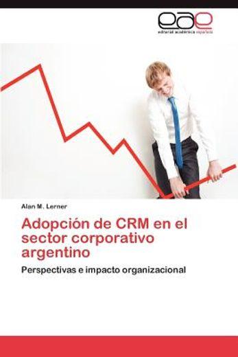 adopci n de crm en el sector corporativo argentino