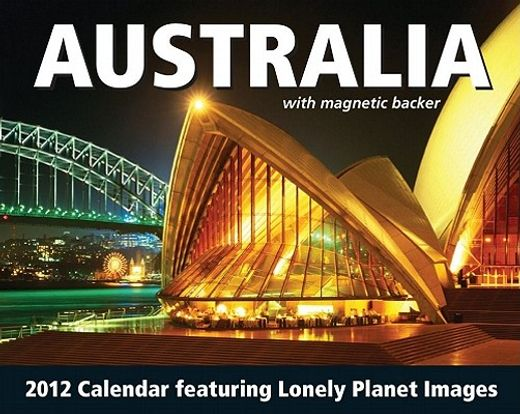 australia featuring lonely planet images 2012 calendar