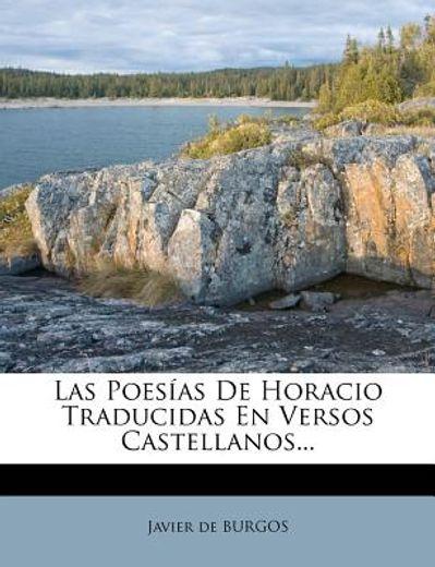 las poes as de horacio traducidas en versos castellanos...