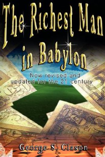 the richest man in babylon,now revised and updated for the 21st century