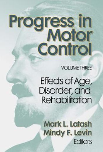 progress in motor control,effects of age, disorder, and rehabilitation
