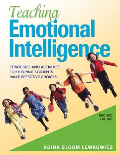 teaching emotional intelligence,strategies and activities for helping students make effective choices
