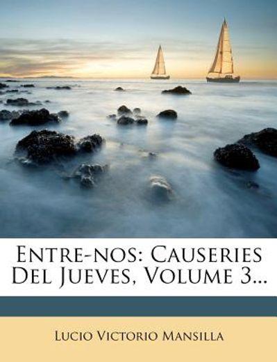 entre-nos: causeries del jueves, volume 3...