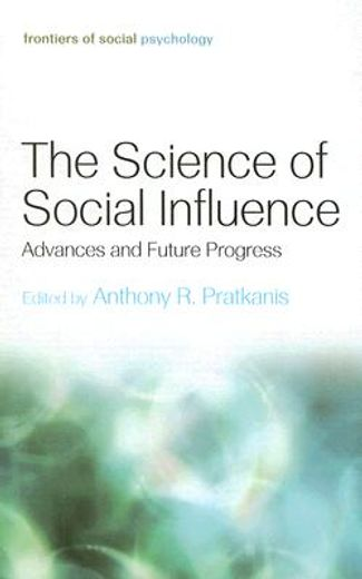 the science of social influence,advances and future progress